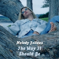 Melody Fellows: The Way It Should Be